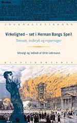 Virkelighed - set i Herman Bangs Speil
