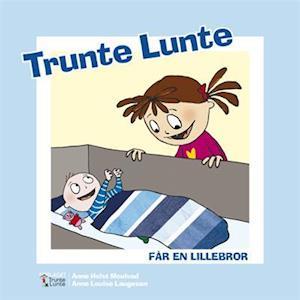Bog indbundet Trunte Lunte får en lillebror af Anne Holst Moulvad