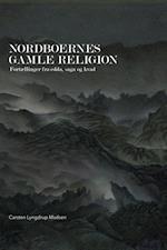 Nordboernes gamle religion af Carsten Lyngdrup Madsen