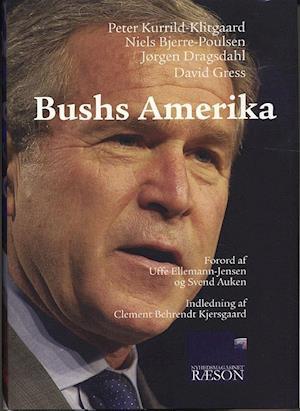 Bog indbundet Bushs Amerika af Jørgen Dragsdahl Peter Kurrild-Klitgaard David Gress