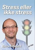 Stress eller ikke stress - valget er dit