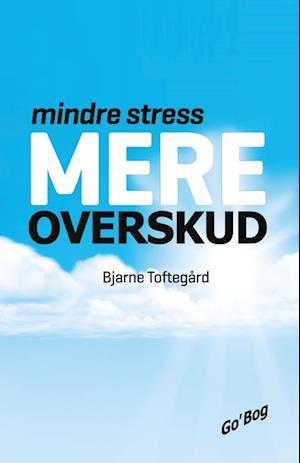 Mindre stress - mere overskud