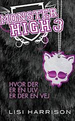 Hvor der er en ulv, er der en vej (Monster High, nr. 3)