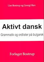 Aktivt dansk. Grammatik og ordliste på bulgarsk