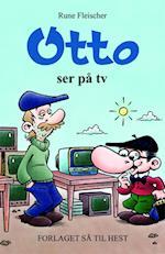 Otto ser på tv af Rune Fleischer