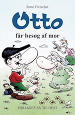 Otto får besøg af mor af Rune Fleischer