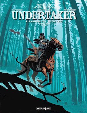 Bog indbundet Undertaker- Slagteren fra Sutter Camp af Xavier Dorison Ralph Meyer