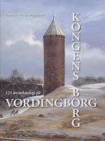Kongens borg - 123 års arkæologi på Vordingborg