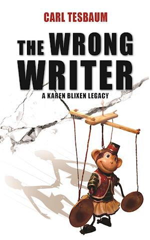The Wrong Writer - A Karen Blixen Legacy
