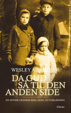 Bog, hæftet Da Gud så til den anden side af Wesley Adamczyk