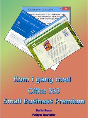 Kom i gang med Office 365 Small Business Premium af Martin Simon