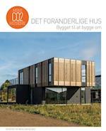 Det foranderlige hus - bygget til at bygge om (Mini CO2 husene)