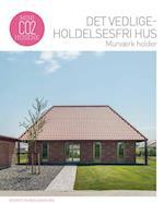 Det vedligeholdelsesfri hus - murværk holder (Mini CO2 husene)