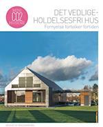 Det vedligeholdelsesfri hus - fornyelse fortolker fortiden (Mini CO2 husene)