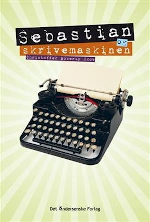 Bog, indbundet Sebastian og skrivemaskinen af Christoffer Boserup Skov
