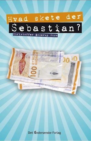 Bog, indbundet Hvad skete der, Sebastian? af Christoffer Boserup Skov