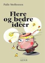 Flere og bedre ideér af Palle Steffensen