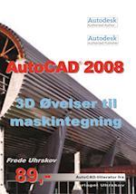 AutoCAD 2008 3D øvelser til maskintegning