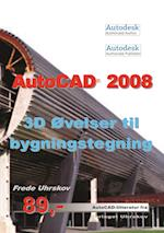 AutoCAD 2008 3D øvelser til bygningstegning