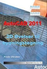 AutoCAD 2011 2D øvelser til bygningstegning (AutoCAD 2011)