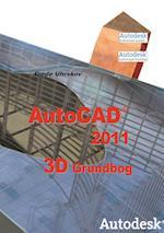 AutoCAD 2011 3D Grundbog (AutoCAD 2011)