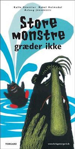 Bog, indbundet Store monstre græder ikke af Kalle Güettler, Áslaug Jónsdóttir, Rakel Helmsdal