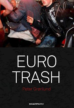 Bog, hæftet Eurotrash af Peter Grønlund