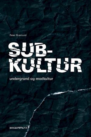 Bog, hæftet Subkultur af Peter Grønlund