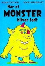 Når et monster bliver født af Sean Taylor, Nick Sharratt