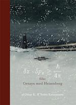 Gensyn med Heisenberg af Oscar K