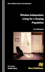 Wireless Independent Living for a Greying Population (River Publishers' Series in Standardisation)