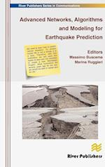 Advanced Networks, Algorithms and Modeling for Earthquake Prediction (River Publishers series in communications)