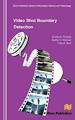 Video Shot Boundary Detection (River Publishers Series in Information Science and Technolog)