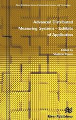 Advanced Distributed Measuring Systems (River Publishers Series in Information Science and Technolog)