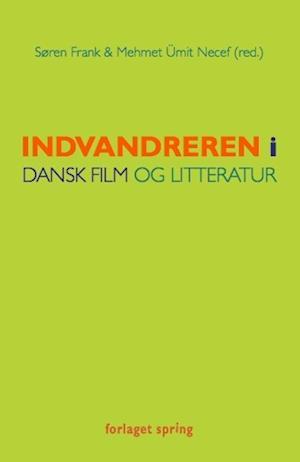 Bog paperback Indvandreren i dansk film og litteratur af redigeret af Søren Frank Mehmet Ümit Necef