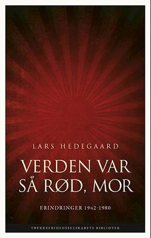 Bog, indbundet Verden var så rød, mor af Lars Hedegaard
