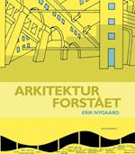 Arkitektur forstået af Erik Nygaard