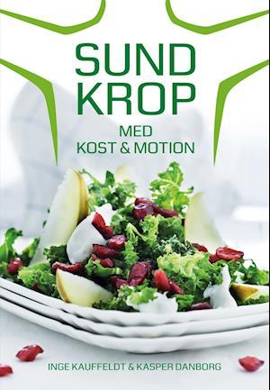 Bog, hæftet Sund krop med kost & motion af Inge Kauffeldt