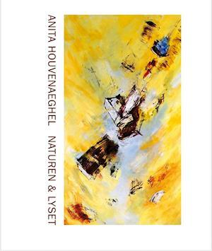 Bog, indbundet Naturen & lyset af Anita Houvenaeghel
