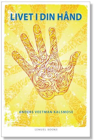 Bog, hæftet Med livet i din hånd af Anders Veetman Kalsmose