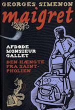 Afdøde Monsieur Gallet & Den hængte i Saint Pholien (Maigret)