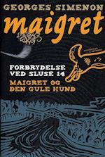 Forbrydelsen ved sluse 14 & Den gule hund (Maigret)