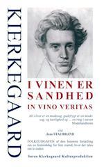 KIERKEGAARD - I vinen er sandhed (Søren Kierkegaard kulturproduktion)
