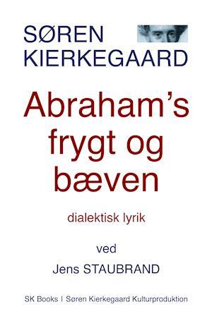 Bog, hæftet Abraham's frygt og bæven af Jens Staubrand, Søren Kierkegaard