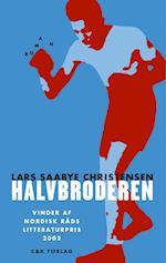 Halvbroderen af Lars Saabye Christensen