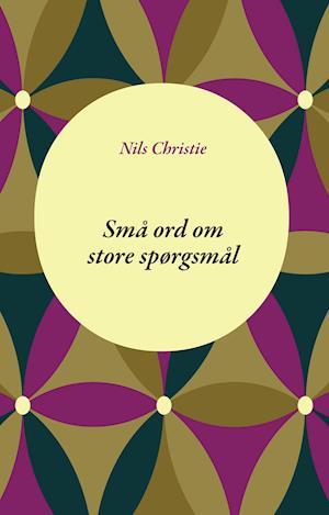 Bog, paperback Små ord om store spørgsmål af Nils Christie