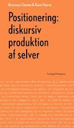 Positionering; diskursiv produktion af selver af Forlaget Mindspace