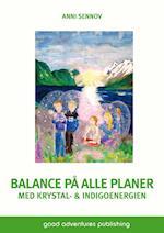 Balance på alle planer med krystal- & indigoenergien