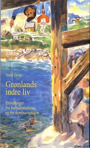 Bog, hæftet Grønlands indre liv af Hans Lynge