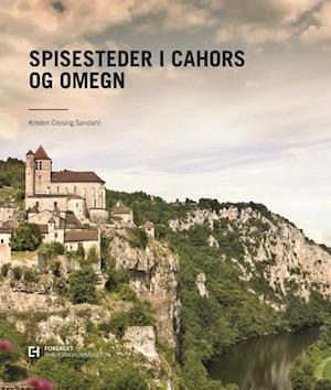 Få Spisesteder i Cahors og omegn af Kristen Dissing Sandahl som bog på dansk